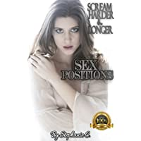 Sex positions: Demonstrated sex positions 2015 (Scream, harder and longer)