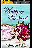 Wedding Weekend: A Sweet Romance Novella