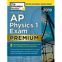 Cracking the AP Physics 1 Exam 2019: Premium Edition