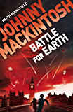 Johnny Mackintosh: Battle for Earth: Book 3