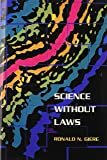 Science without Laws (Science and Its Conceptual Foundations)