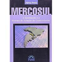 Mercosul. A Instituição E O Sistema De Solução De Controvérsias