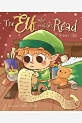 The Elf Who Couldn't Read: A Christmas Story About Learning To Read ( Christmas Gift For Kids ) Kindle Edition