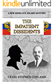 The Impatient Dissidents: A New Sherlock Holmes Mystery (New Sherlock Holmes Mysteries Book 25) (English Edition)