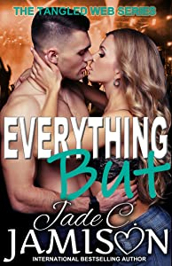 Everything But (Tangled Web Book 2)