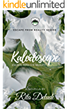 Kaleidoscope: Escape into the Beauty of Love (Escape from Reality Series Book 10)