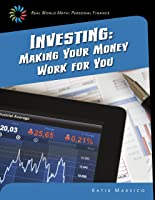 Investing: Making Your Money Work For You (21st