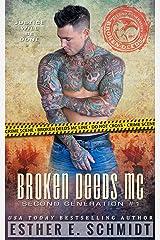 Broken Deeds MC: Second Generation #1 Kindle Edition