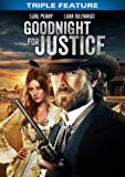 Goodnight for Justice - Triple Feature