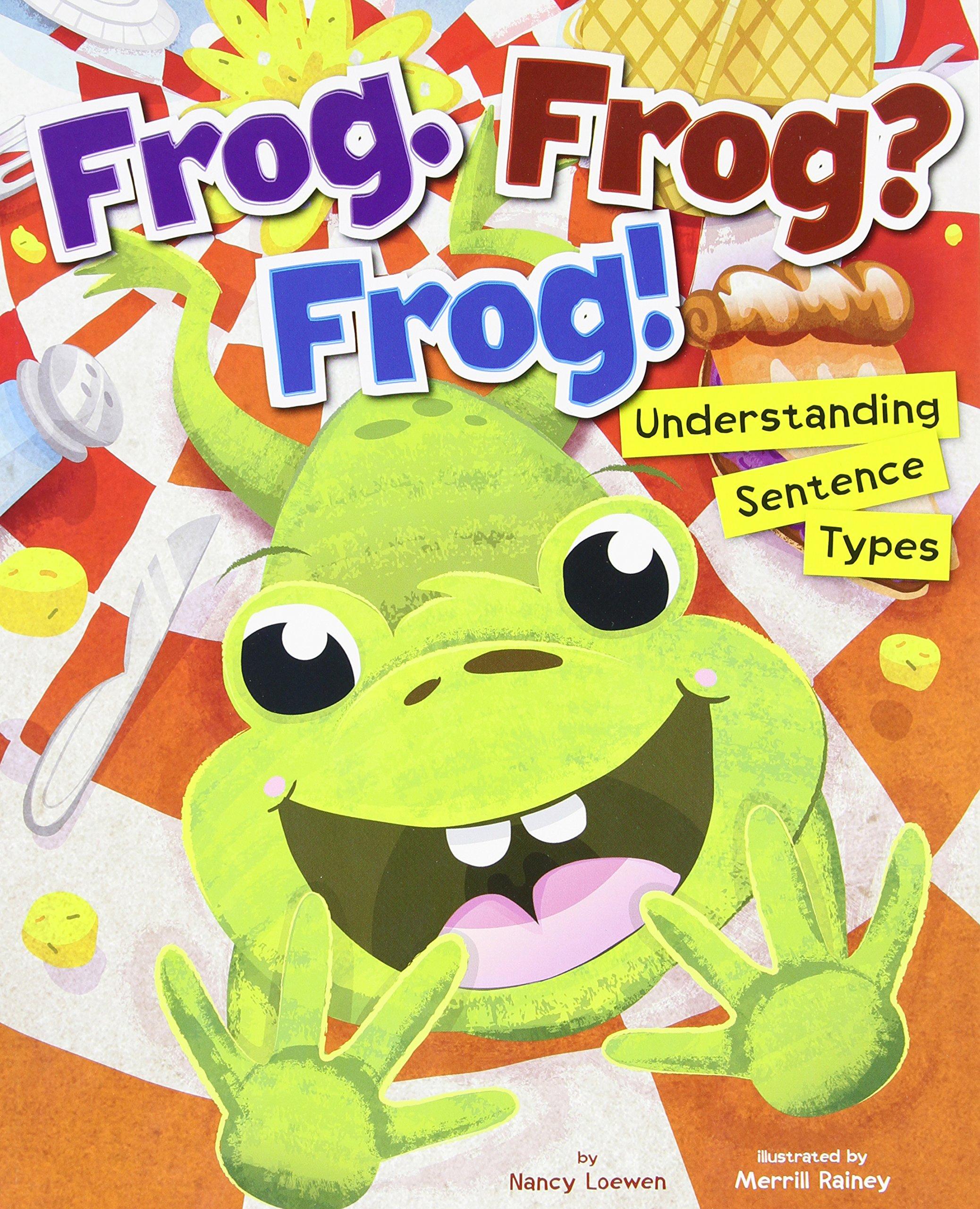 Download Frog. Frog? Frog!: Understanding Sentence Types (Language on the Loose) ebook