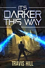 It's Darker This Way Kindle Edition