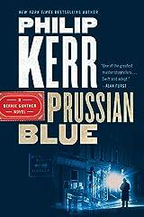 Prussian Blue (A Bernie Gunther Novel Book 12) Kindle Edition