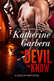 The Devil You Know (Gods Of War Book 2)