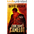 Code Name Camelot - An Action Thriller Novel (A Noah Wolf Novel, Thriller, Action, Mystery Book 1)