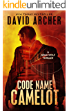 Code Name Camelot - A Noah Wolf Thriller (English Edition)