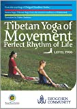 Tibetan Yoga of Movement: Perfect Rhythm of Life - LEVEL TWO
