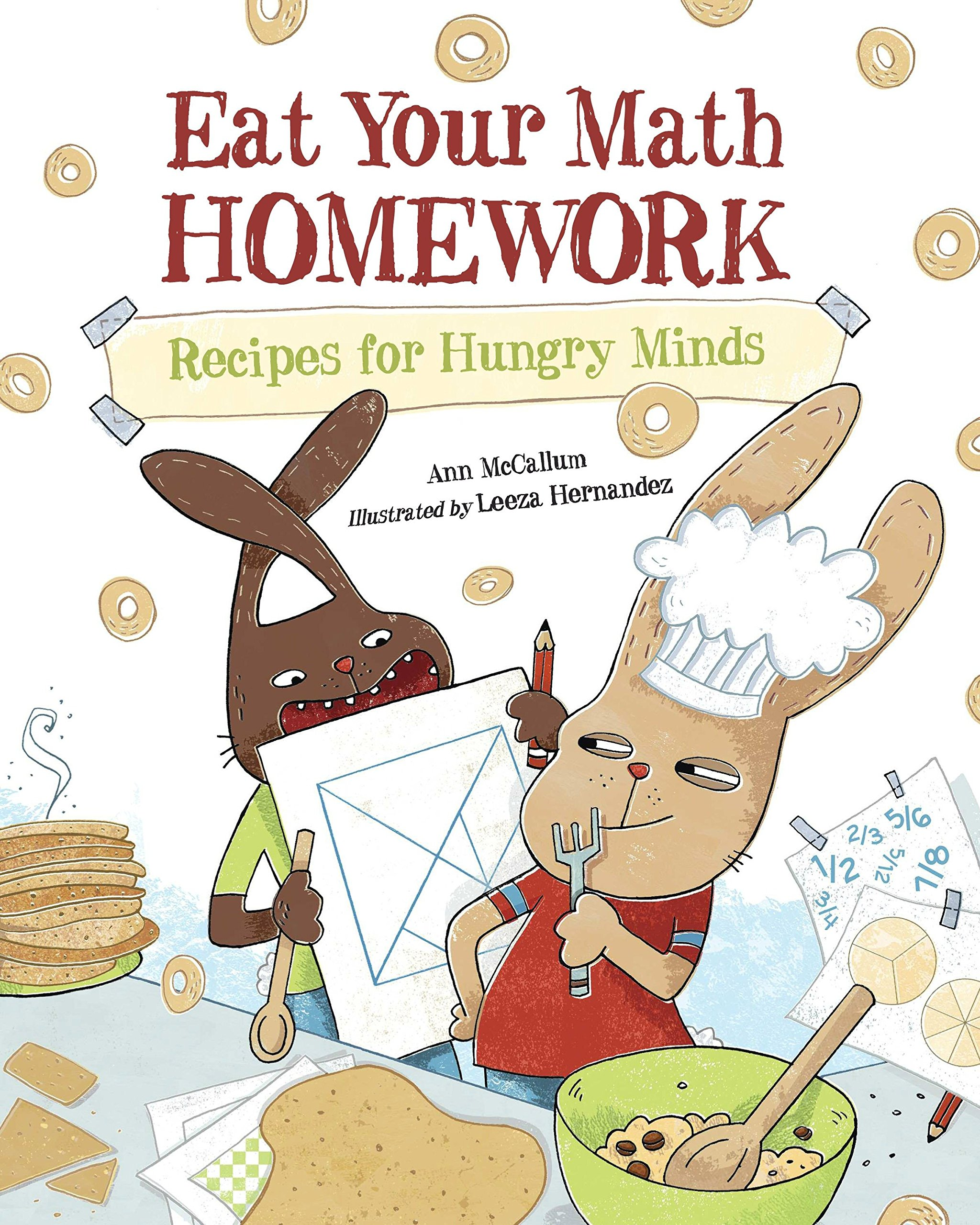 Eat Your Math Homework: Recipes for Hungry Minds (Eat Your Homework):  McCallum, Ann, Hernandez, Leeza: 9781570917806: Amazon.com: Books