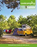 Cool Camping: France: A Hand-Picked Selection of Exceptional Campsites and Camping Experiences