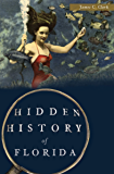 Hidden History of Florida