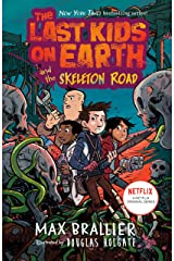 The Last Kids on Earth and the Skeleton Road Kindle Edition