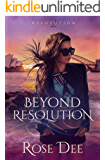 Beyond Resolution (The Resolution Series. Book 2)