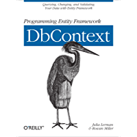Programming Entity Framework: DbContext: Querying, Changing, and Validating Your Data with Entity Framework