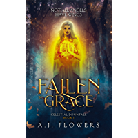 Fallen to Grace: A Twisted Angelic Realms Novel (Celestial Downfall Book 1) (English Edition)