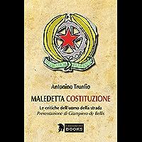 Maledetta Costituzione: Le comuni critiche dell'uomo della strada (Italian Edition) book cover