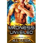 Madness Unveiled: A Scifi Dragon Shifter Romance (Dragons of Zalara Book 6)
