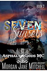 Seven Sunsets (Asphalt Gods MC Book 2) Kindle Edition