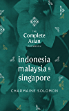 The Complete Asian Cookbook: Indonesia, Malaysia & Singapore