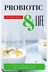 PROBIOTIC & LIFE: A Beginners Guide to Probiotic Food  and Total Gut Health |Nutrition Secrets(Part3) Kindle Edition