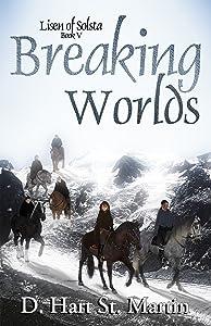 Breaking Worlds (Lisen of Solsta Book 5)
