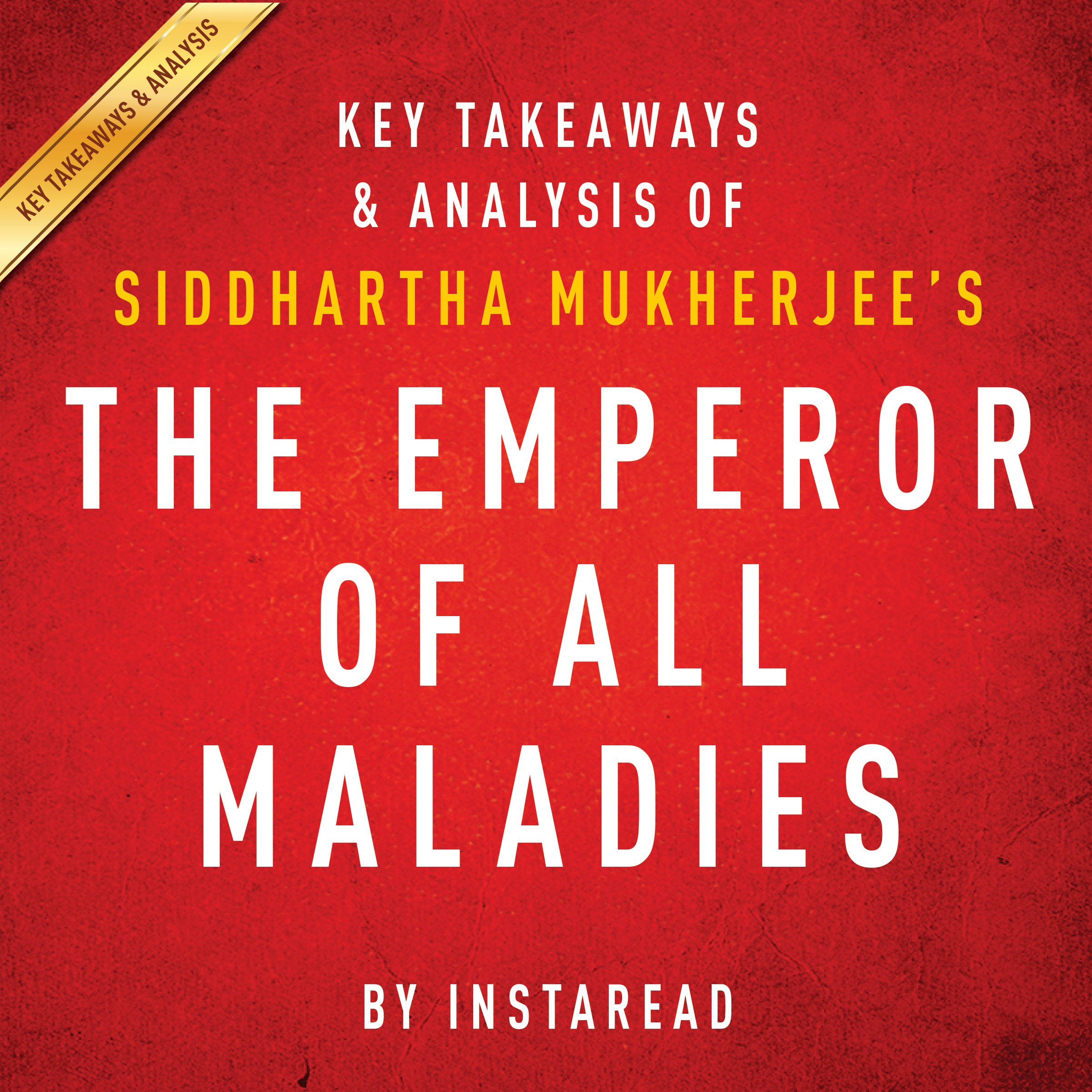 The Emperor Of All Maladies By Siddhartha Mukherjee   Key Takeaways And Analysis  A Biography Of Cancer