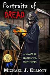 Portraits Of Dread: A Gallery Of Decidedly Evil Short Stories. Kindle Edition