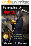 Portraits Of Dread: A Gallery Of Decidedly Evil Short Stories.