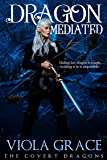 Dragon Mediated (The Covert Dragons Book 10) (English Edition)
