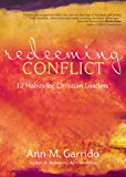 Redeeming Conflict: 12 Habits for Christian Leaders