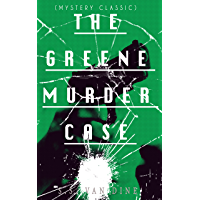 THE GREENE MURDER CASE (Mystery Classic): Philo Vance Detective Mystery
