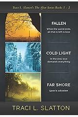 Fallen, Cold Light, Far Shore: The After Series Books 1-3