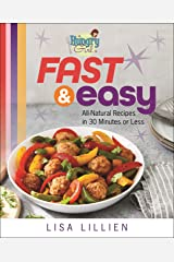 Hungry Girl Fast & Easy: All Natural Recipes in 30 Minutes or Less Kindle Edition