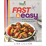 Hungry Girl Fast & Easy: All Natural Recipes in 30 Minutes or Less