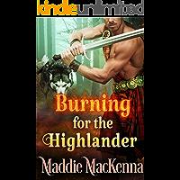 Burning for the Highlander: A Steamy Scottish Historical Romance Novel