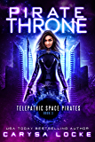 Pirate Throne (Telepathic Space Pirates Book 3)