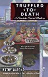 Truffled to Death (A Chocolate Covered Mystery Book 2)