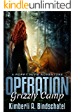 Operation Grizzly Camp: An edge-of-your-seat survival thriller in the savage wilderness of Alaska (Poppy McVie Mysteries…