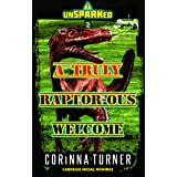 A Truly Raptor-ous Welcome: A Dino-Dystopian Adventure (Quick-Reads) (unSPARKed Book 2)