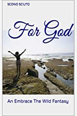 For God: An Embrace The Wild Fantasy Kindle Edition