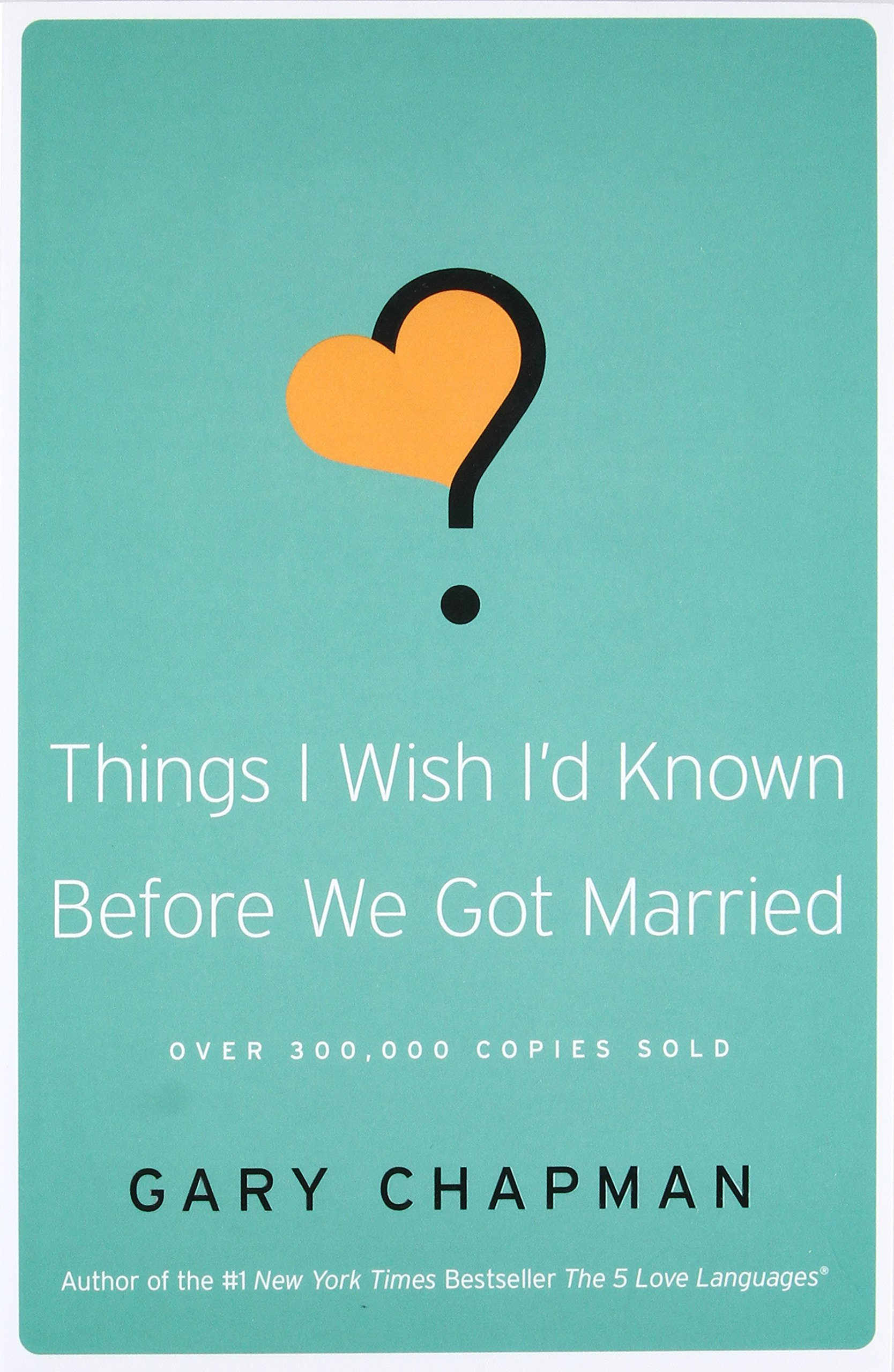 Things I Wish I'd Known Before We Got Married: Gary Chapman: 8580001042831:  Amazon.com: Books