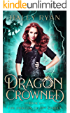 Dragon Crowned (The Dragon of 23rd Street Book 3)
